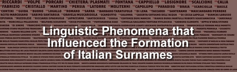 Linguistic Phenomena that Influenced the Formation of Italian Surnames